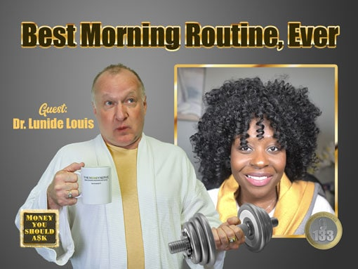 Best Morning Routine, Ever. Dr. Lunide Louis