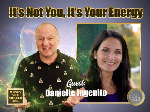It's Not You, It's Your Energy. Danielle Ingenito