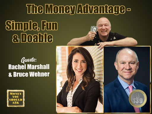 The Money Advantage - Simple, Fun and Doable. Rachel Marshall and Bruce Wehner