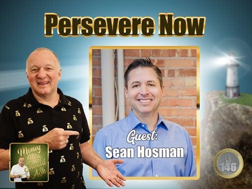 Persevere Now. Sean Hosman